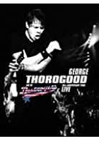 George Thorogood - Live In London