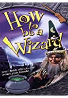 How To Be A Wizard