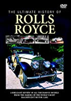 The Ultimate History Of Rolls Royce