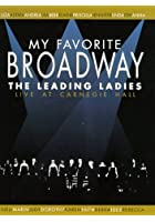 My Favourite Broadway - The Leading Ladies - Live At Carnegie H