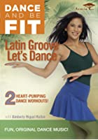 Dance and Be Fit - Latin Groove Lets Dance