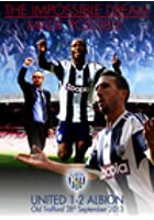 West Bromwich Albion - The Impossible Dream Made Possible...