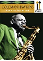 Jazz Icons: Coleman Hawkins - Live in '62 and '64