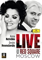 Netrebko and Hvorostovsky - Live from Red Square, Moscow
