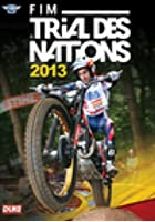 Trials Des Nations: 2013 Review