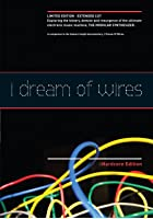 I Dream of Wires: Extended Edition
