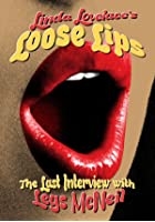 Linda Lovelace's Loose Lips - The Last Interview With Legs McNeil