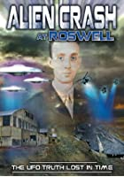 Alien Crash at Roswell - The UFO Truth Lost in Time