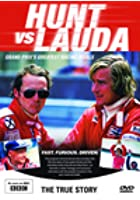 Hunt Vs Lauda: Grand Prix's Greatest Racing Rivals