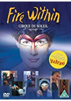 Cirque Du Soleil - The Fire Within / Varekai