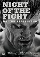 Ricky Hatton - Night of the Fight - Hatton's Last Stand