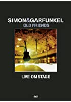 Simon And Garfunkel - Old Friends - On Stage