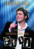 Michael Ball - Live At The Royal Albert Hall