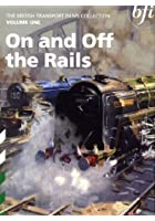 On And Off The Rails - British Transport Films - Vol. 1