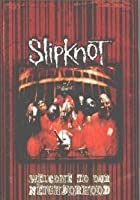 Slipknot - Welcome To Our Neighborhood