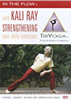 In The Flow With Kali Ray - Strengthening