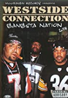 Westside Connection - Gangsta Nation Live
