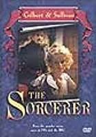 Gilbert And Sullivan - Sorcerer