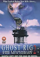 Ghost Rig 2: The Legend Of The Sea Ghost