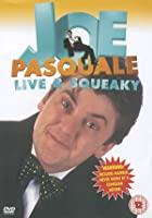 Joe Pasquale - Live And Squeaky
