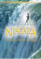 Niagara: Miracles, Myths And Magic