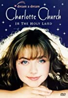 Charlotte Church - Dream A Dream: Charlotte Church In The Holy