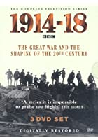 1914 - 1918: The Great War And The Shaping Of The 20th Century