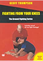 Ground Fighting - Fighting From Your Knees