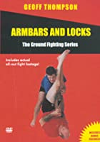 Ground Fighting - Armbars And Joint Locks