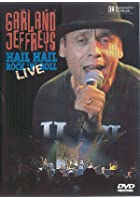 Garland Jeffreys - Hail Hail Rock &#39;N&#39; Roll Live