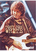 Tony Joe White - Live In Concert