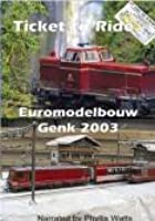 Ticket To Ride - Euromodel Show Genk 2003