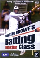 Martin Crowe&#39;s Batting Master Class