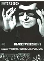 Roy Orbison - The Black And White Night