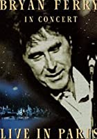 Bryan Ferry - In Concert - Live At Le Grand Rex