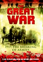 The Great War - 1917 - The Breaking Of Armies