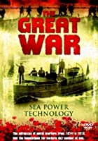 The Great War - Sea Power Technology