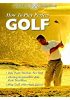 How To Play Perfect Golf - Bob Toski Teaches you Golf