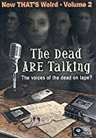 The Dead Are Talking - That's Weird - Vol. 2
