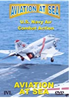 Aviation At Sea - US Navy Combat Action
