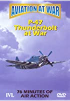 Aviation At War - P-47 Thunderbolt At War