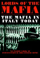 Lords Of The Mafia - The Mafia In Italy Today