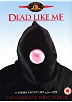 Dead Like Me - First Season
