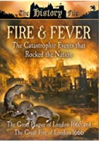 Fire And Fever - The Great Plague Of London 1665 / The Great Fire Of London 1666