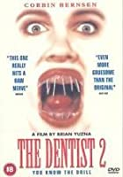 Dentist 2, The