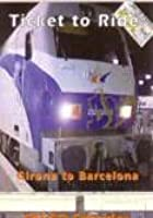 Ticket To Ride - Talgo Cab Ride - Girona To Barcelona