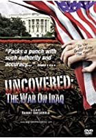 Uncovered - The War on Iraq