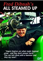 Fred Dibnah&#39;s All Steamed Up