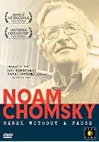 Noam Chomsky - Rebel Without a Pause