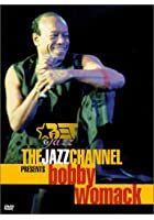 Bobby Womack - The Jazz Channel Presents Bobby Womack